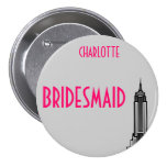 EMPIRE STATE, BRIDESMAID. PINBACK BUTTONS