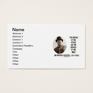 Empires Of Future Are Empires Of Mind Churchill Business Card