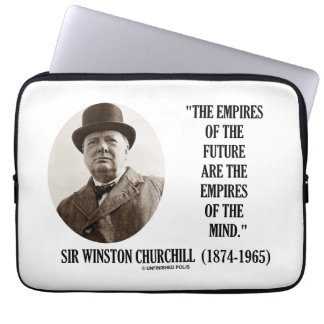 Empires Of The Future Are The Empires Of The Mind Laptop Sleeve