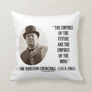 Empires Of The Future Are The Empires Of The Mind Throw Pillow
