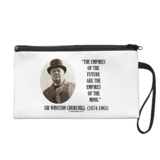 Empires Of The Future Are The Empires Of The Mind Wristlet Purse