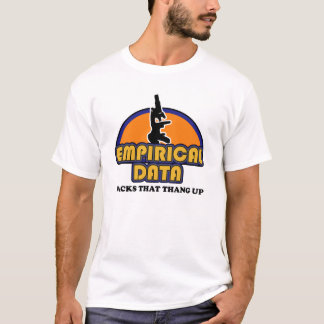 Empirical Data Backs That Thang Up Shirt