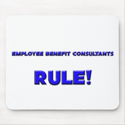 Employee Benefit Consultants Rule! Mouse Pad