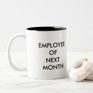 Employee of Next Month Mug