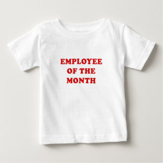 Employee of the Month Baby T-Shirt