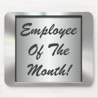 Employee Of The Month! Metal Frame Mousepad