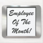 Employee Of The Month! Silver Frame Mousepad