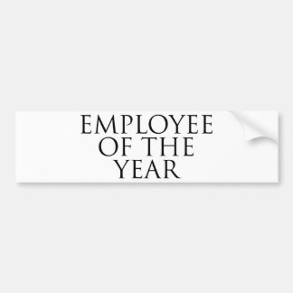 Employee Of The Year Bumper Sticker