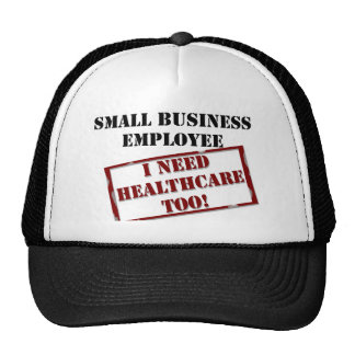 Employee that needs healthcare trucker hat