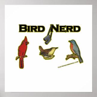 Empollón del pájaro posters