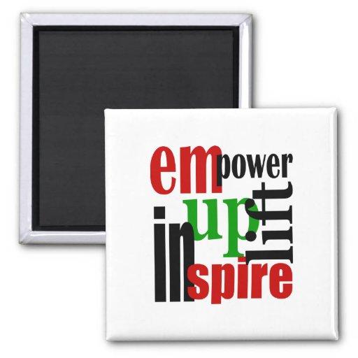 Empower, Uplift, Inspire Refrigerator Magnets
