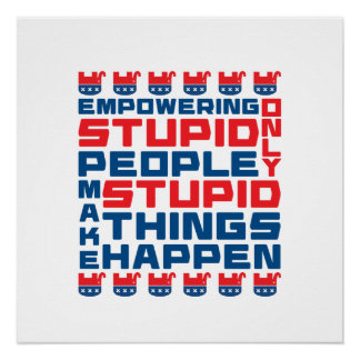 Empowering Stupidity Poster