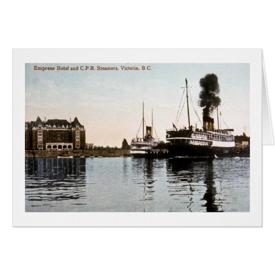 Empress Hotel and C.P.R. Steamers, Victoria, B.C. Card
