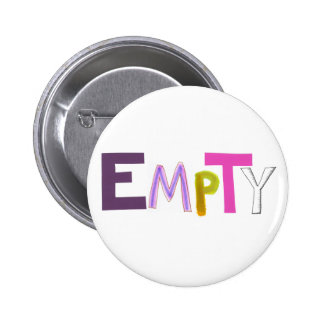 Empty hollow still quiet vacant zen color word art pinback buttons