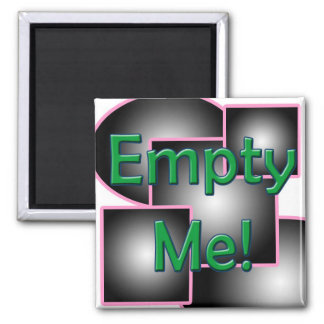 Empty Me! 2 Inch Square Magnet