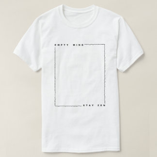 Empty mind stay zen T-Shirt