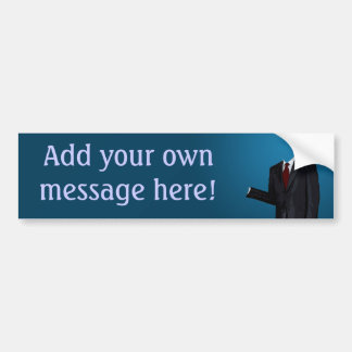 Empty suit: Add your own message! Bumper Sticker