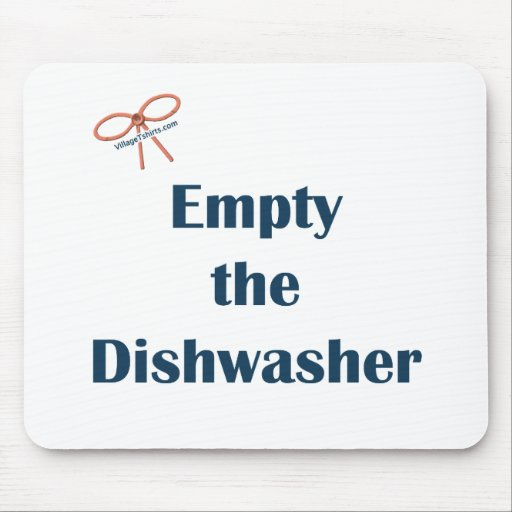 Empty The Dishwasher Reminders Mouse Pad