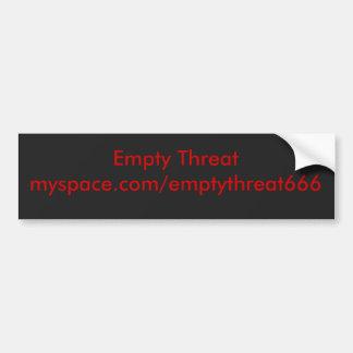 Empty Threat bumper sticker Car Bumper Sticker