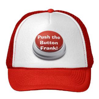 ¡Empuje el botón, Frank! Gorro De Camionero