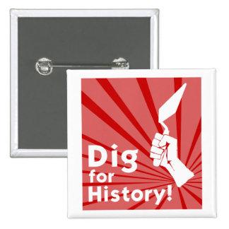 ¡Empuje para la historia! Insignia Pin Cuadrada 5 Cm