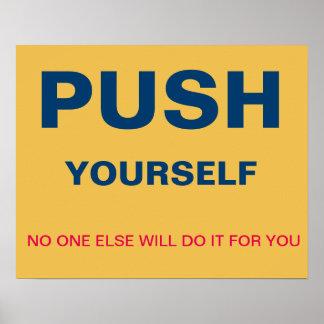 empuje usted mismo - ninguno otro lo hará para póster