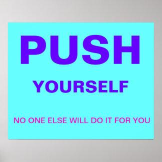 empuje usted mismo - ninguno otro lo hará para ust poster