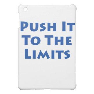 ¡Empújelo a los límites!