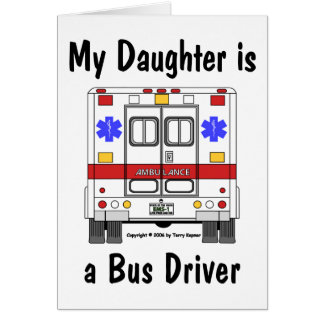 EMS Ambulance, Bus Driver Daughter, Card