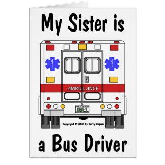EMS Ambulance, Bus Driver Sister, Card