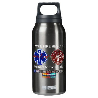 EMS & FIRE RESCUE Trained to fix stupid ! Insulated Water Bottle