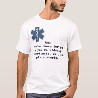 EMS: we're there for you T-Shirt