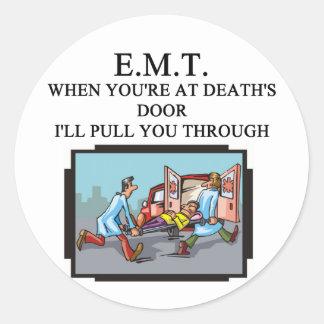 EMT joke Round Sticker