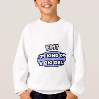 EMT...Kind of a Big Deal Sweatshirt
