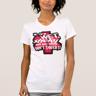 EMT-Wet And Sticky Dont Touch It T-Shirt