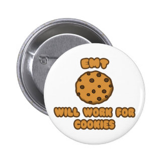 EMT .. Will Work for Cookies Pinback Button