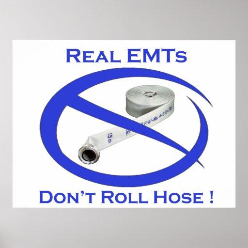 EMTs dont roll hose Poster