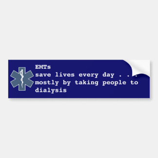 EMTs save lives every day Car Bumper Sticker