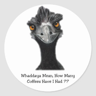 Emu: Funny, Humor: Too Many Coffees: Art Classic Round Sticker