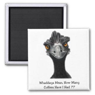Emu: Funny, Humor: Too Many Coffees: Art Magnet