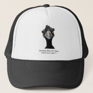 Emu: Funny, Humor: Too Many Coffees: Art Trucker Hat