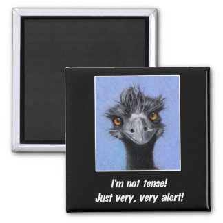 EMU: FUNNY SAYING FOR TENSE BOSS OR OTHERS 2 INCH SQUARE MAGNET