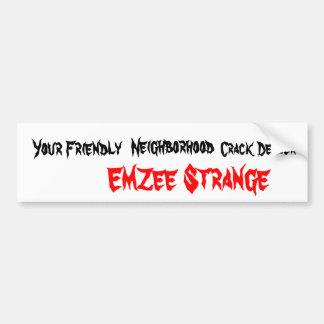EmZee Strange Crack Dealer Bumper Sticker