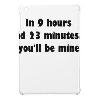 En 9 horas y 23 minutos… usted será mina