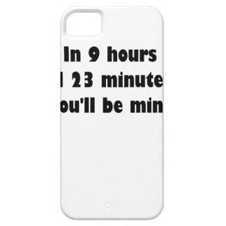 En 9 horas y 23 minutos… usted será mina funda para iPhone 5 barely there