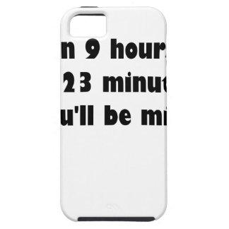En 9 horas y 23 minutos… usted será mina iPhone 5 funda