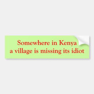 En alguna parte en Kenia un pueblo está faltando a Pegatina De Parachoque