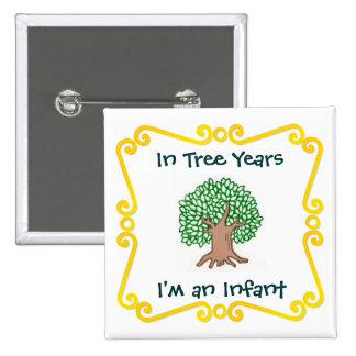 En años del árbol, soy un niño pin cuadrado
