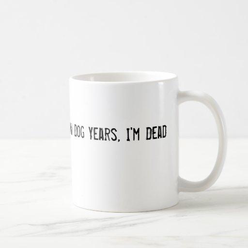 En años del perro, soy muerto taza