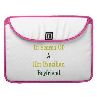 En busca de un novio brasileño caliente funda para macbook pro